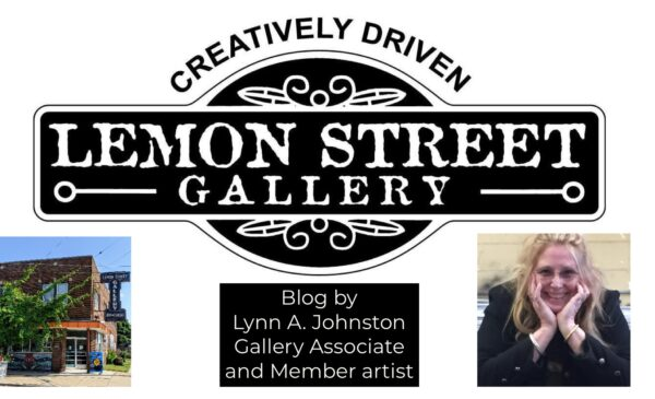 Lemon Street Gallery & ArtSpace Blog Lynn A. Johnston Gallery Associate and Member artist