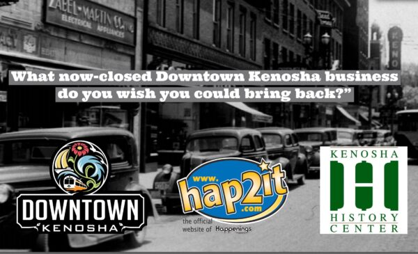 """What now-closed Downtown Kenosha business do you wish you could bring back?"""""""
